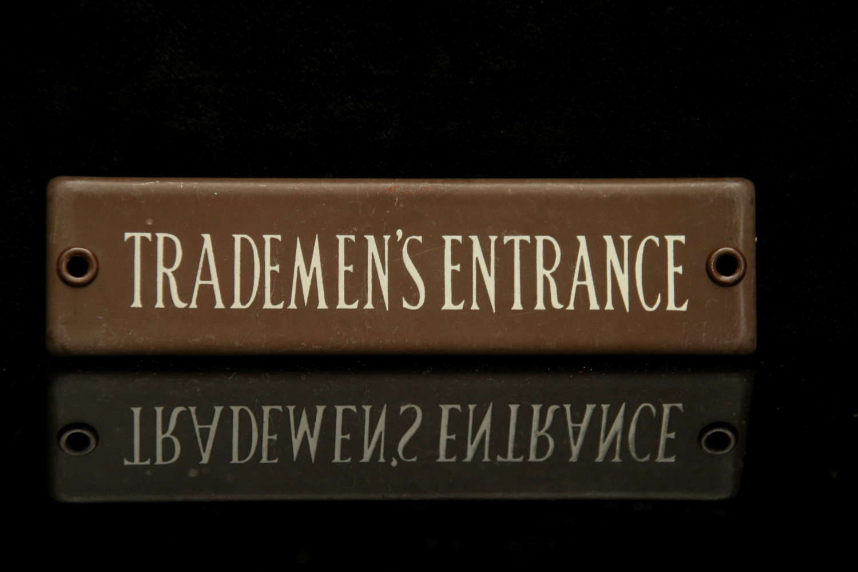 Tradesmen's Entrance  Sign c.1900